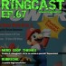 RingCast Episodio 67